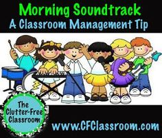 Clutter-Free Classroom: Classroom Management Series: I might try a morning soundtrack next year. What kills me is that we have breakfast in the classroom. It throws everything off.