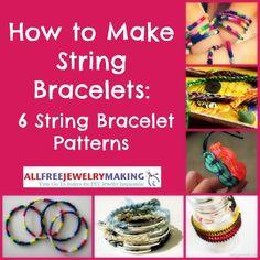 How to Make String Bracelets: 6 String Bracelet Patterns