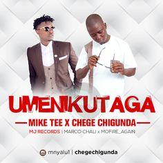 Mike Tee ft Chege – Umenikutaga   MP3 Download