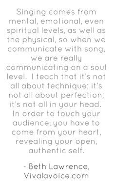 Singing...A quote for anyone who loves to sing, from Beth Lawrence.