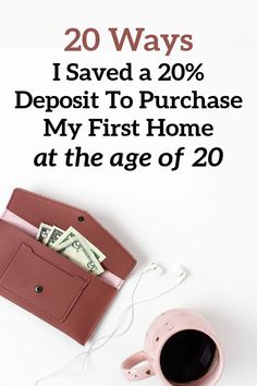 20 Ways I Saved a 20% Deposit To Purchase My First Investment Property At 20. I bought my first property with a 20% deposit when I was 20. I started saving for a deposit with my money, my parents never gave me a cent. How did I do it?