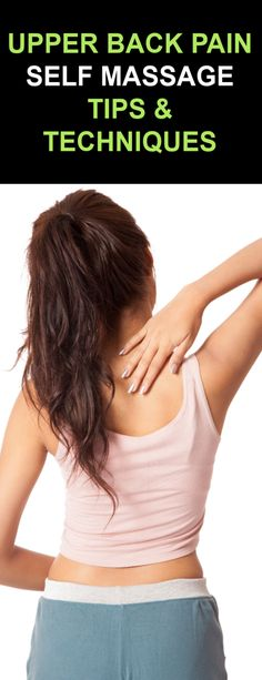 Injuries & Conditions - Back - Upper Back Pain Massage Tips, Self Massage, Massage Benefits, Good Massage, Massage Techniques, Massage Therapy, Health Benefits, Upper Back Muscles, Upper Back Pain