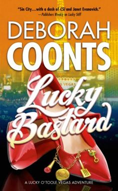 Lucky Bastard (Lucky O'Toole Las Vegas Adventures) by Deb... http://www.amazon.com/dp/0765370441/ref=cm_sw_r_pi_dp_Mn4vxb1M4H5YH