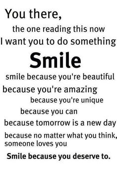 Smile because ...