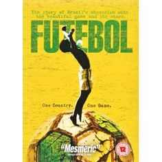 Futebol: Great DVD about football in Brazil. Cool name too.