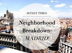 8 Madrid Neighborhoods: A Breakdown MADE For Travelers