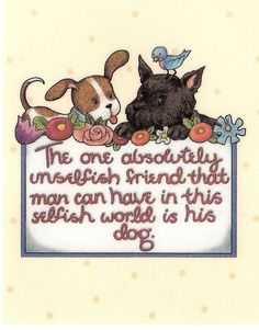One Absolutely Unselfish Friend in The World Is A Dog Magnet Mary Engelbreit Art