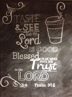 Church coffee bar verse psalm 34:8