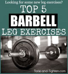 Top 5 best barbell leg exercises from Tone-and-Tighten.com! #dontfearthebar #exercise #workout #fitness