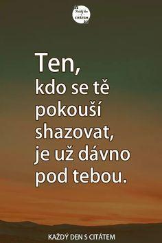 True Quotes About Life, Life Quotes, Carpe Diem, Slogan, Karma, Wisdom, Humor, Words, Rado