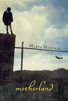 "Motherland  By Maria Hummel - Motherland is inspired by stories from the author's father and his German childhood, and letters between her grandparents that were hidden in an attic wall for fifty years. It is the author's attempt to reckon with the paradox of her father—a product of her grandparents' fiercely protective love and their status as Mitläufer, Germans who ""went along"" with Nazism, first reaping its benefits and later its consequences."