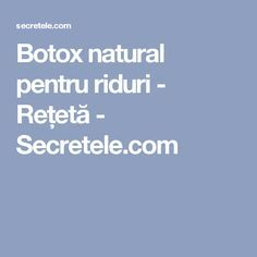 Botox natural pentru riduri - Rețetă - Secretele.com Skin Care Regimen, Skin Care Tips, Botox Results, Vaseline Beauty Tips, Layers Of The Epidermis, Improve Blood Circulation, Layers Of Skin, New Skin, Makeup Revolution