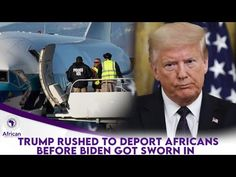 Trump Rushed To Deport Africans Before Biden Got Sworn In - YouTube Police Ice, White Privilege, Africans, America, Education, Politicians, History, Respect, Youtube