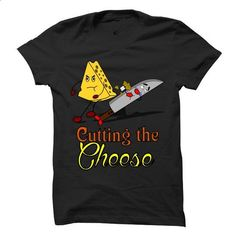Cutting the Cheese - #T-Shirts #jean skirt. PURCHASE NOW => https://www.sunfrog.com/Funny/Cutting-the-Cheese.html?60505