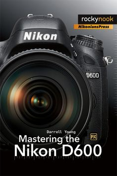New book: Mastering the Nikon D600