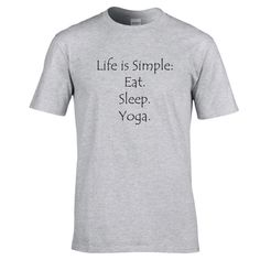 Life is simple: eat, sleep, yoga.  Funny shirt for yoga lovers.  Funny tshirt. Love yoga. Yoga. Funny yoga tee by Pink Pig Printing by PinkPigPrinting on Etsy