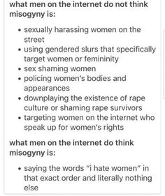 ~And to be honest, not a lot of men think that's all that bad, let alone misogyny.~ << um yeah that was literally the point Intersectional Feminism, Equal Rights, Patriarchy, Faith In Humanity, Social Issues, Social Justice, Human Rights, Equality, Gender
