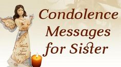 the condolence wishes are sent to the siblings and the family members of the sister to express their sympathy and show their care for the sibling and family.