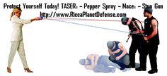 Protect Yourself Today! TASER® – Pepper Spray – Mace ® – Stun Gun www.RiccaPlanetDefense.com #Mace #Security #Safety #StunGun #Stun #Gun #PepperSpray #Tasers #Dash #DashCam #DashCamera #NannyCam #SpyCamera #SecurityCamera #HiddenCamera #DiversionSafe #HiddenSafe #Protection #ChildSafety #HomeSafety #BusinessSafety #Surveillance #Girl #Teen #SelfDefense #Sport #SportCam #SportCamera #Lipstick #Protect #Yourself #Family