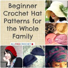 You'll find beginner crochet hat patterns for Mom, Dad, children, and babies in all styles--brim hats, earflap hats, sun hats and more!