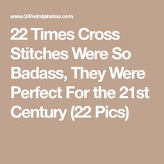 22 Times Cross Stitches Were So Badass, They Were Perfect For the 21st Century (22 Pics)