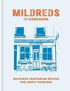 Mildreds- The Vegetarian Cookbook by Mitchell Beazley http://www.bookscrolling.com/the-best-vegetarian-cookbooks/