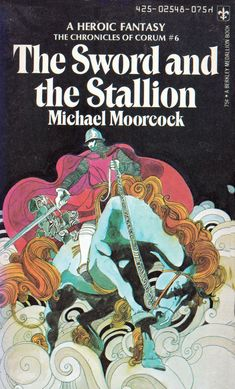 Michael Moorcock. The Sword And The Stallion