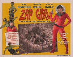 """Here is Zap Girl as a """"B"""" movie poster. Bonus points for anyone who can guess which movie was the inspiration for this image. Zap Girl 'B' movie poster Mad Science, Science Fiction, Giant Spider, Retro Futurism, Vintage Movies, The Man, Erotic, Horror, Sci Fi"""