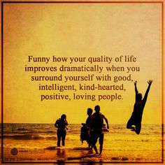 Funny how your quality of life