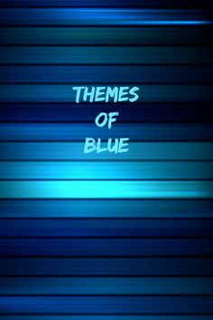 Themes of Blue ♡ Serenity Blue