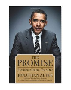 The Promise: President Obama, Year One      Jonathan Alter Simon & Schuster