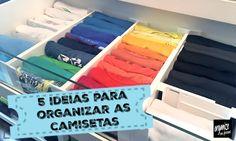 5 Ideias para organizar as camisetas no armário