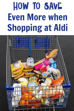How to Save Even More when Shopping at Aldi