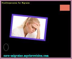Prochlorperazine For Migraine 102253 - Cure Migraine