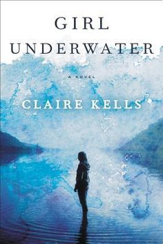 Melissa's Review: Girl Underwater by Claire Kells