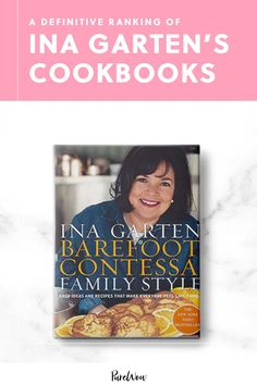 "Here, our definitive ranking of all 12 Ina Garten cookbooks, from ""store-bought is fine"" to ""how easy is that?"" #Ina #Garten #cookbooks"