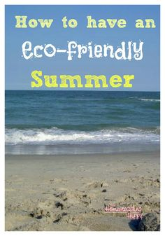 Enjoy summer with less trash! How to Have an Eco-Friendly Summer