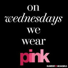 Weds=All Pink Everything!