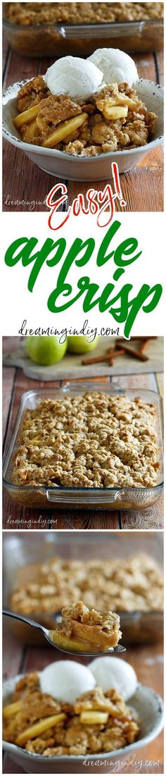 The Best Easy Apple Crisp Recipe - Classic Fall and Winter Dessert Family Favorite must for Thanksgiving and Christmas Dinner parties - Dreaming in DIY #applecrisp #falldessert #applerecipes #crisps #winterdesserts #cobblers #christmasdesserts #thanksgivingdesserts #holidaydesserts #newyearsevedesserts