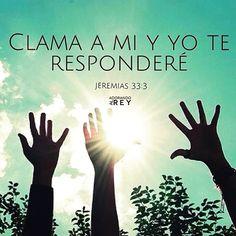 Jeremías 33:3 Clama a mí, y yo te responderé, y te enseñaré cosas grandes y ocultas que tú no conoces. ♔
