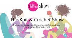 Knit & Crochet Show July 23-27th