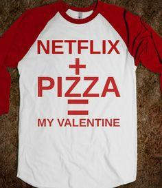 NETFLIX AND PIZZA MY VALENTINE