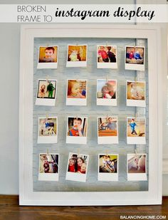 Broken frame to Instagram display. Simple and cheap.