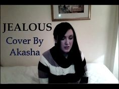 Jealous - Labrinth [Female Cover] (Original Key) By Christina Akasha