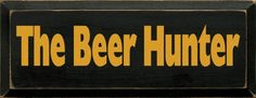 Sawdust City LLC - The Beer Hunter, $22.00 (http://www.sawdustcityllc.com/the-beer-hunter/)