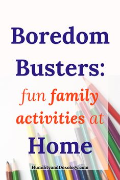 Family Activities at Home: Boredom Busters, Educational Projects, and Fun for All Ages - Humility and Doxology