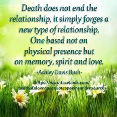 Found on 'Death of a Loved one; Quotes, Poems, and Resources' on Facebook
