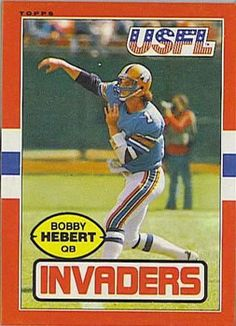 1985 Topps USFL #93 Bobby Hebert . The Michigan Panthers merged with Invaders in the league's final season.
