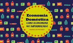 Organize sem Frescuras | Rafaela Oliveira » Arquivos » Economia Doméstica | Como economizar no supermercado