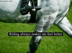 #riding always makes me feel better.